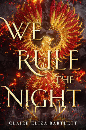 Look Inspired by: We Rule the Night by Claire Eliza Bartlett