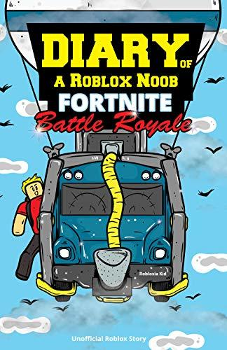 Roblox Books: Diary of a Roblox Noob: Fortnite Battle Royale