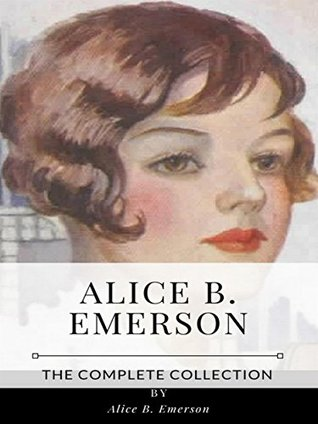 Alice B. Emerson – The Complete Collection