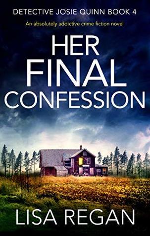 Her Final Confession (Detective Josie Quinn #4)