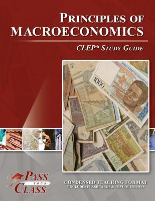 Principles of Macroeconomics CLEP Test Study Guide