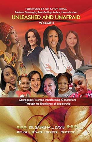 Unleashed And Unafraid Volume II: Courageous Women Transforming
