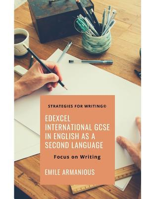 Edexcel International GCSE English as a Second Language: Sample Reports, Emails, Articles & Summaries: Strategies for Writing
