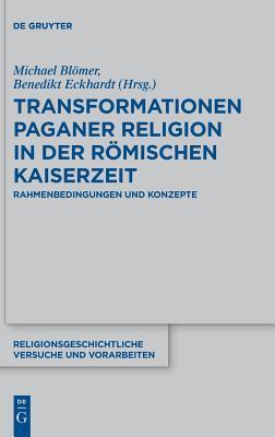 Transformationen Paganer Religion in Der R�mischen Kaiserzeit