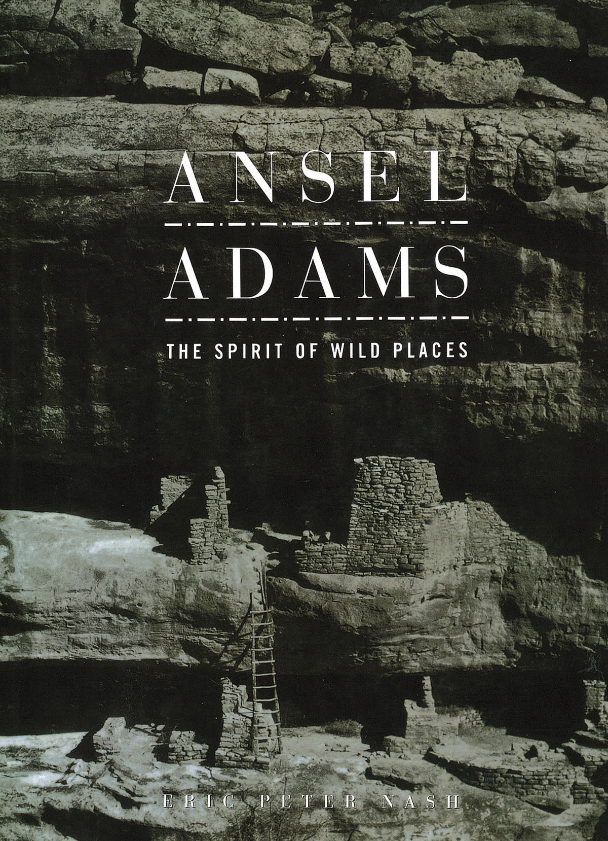 Ansel Adams: The Spirit of Wild Places (Art Series)