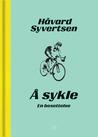 Å sykle. En besettelse by Håvard Syvertsen