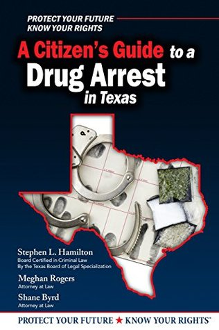 A Citizen's Guide to a Drug Arrest in Texas
