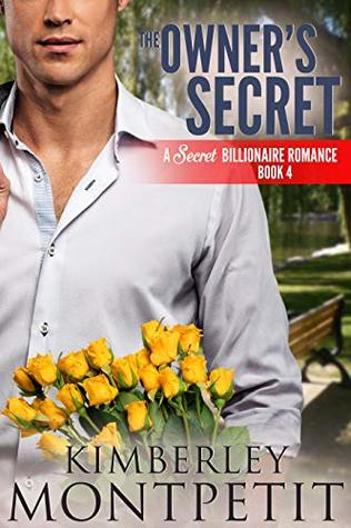The Owner's Secret (A Secret Billionaire Romance #4)
