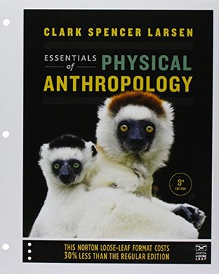 Essentials of Physical Anthropology and Laboratory Manual and Workbook for Biological Anthropology