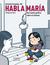 """Habla María. Una novela gráfica sobre el autismo by Bernardo Fernández """"Bef"""""""