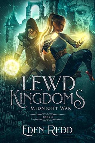 Lewd Kingdoms: Midnight War: A High Fantasy Digital Adventure