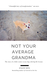 Not Your Average Grandma by Stacey Ritz