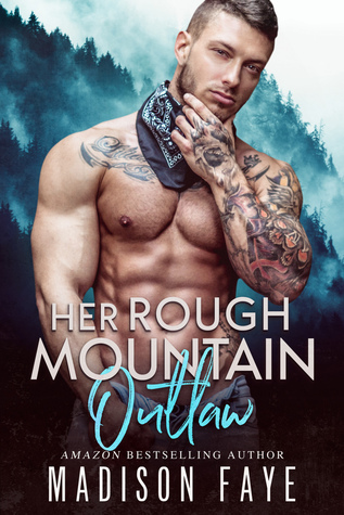 Her Rough Mountain Outlaw (Blackthorn Mountain Men, #6)