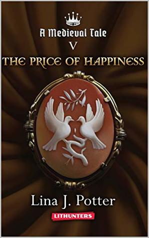 The Price of Happiness (Medieval Tale #5)