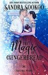 The Magic of Gingerbread (Christmas Wishes Book 5)