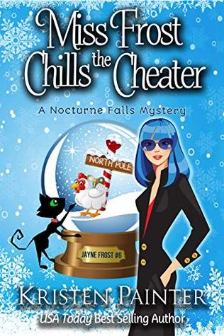 Miss Frost Chills The Cheater (Jayne Frost, #6)