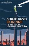 02.02.2020. La notte che uscimmo dall'euro by Sergio Rizzo