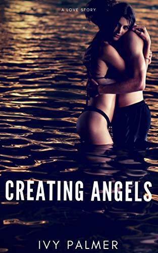 Creating Angels - A Love Story