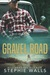 Gravel Road by Stephie Walls
