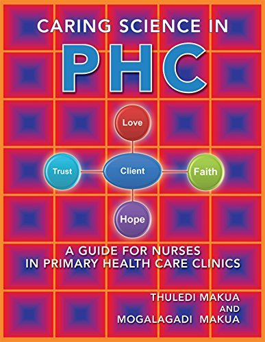 Caring Science in Phc: A Guide for Nurses in Primary Health Care Clinics