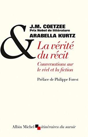 La Vérité du récit : Conversation sur le réel et la fiction