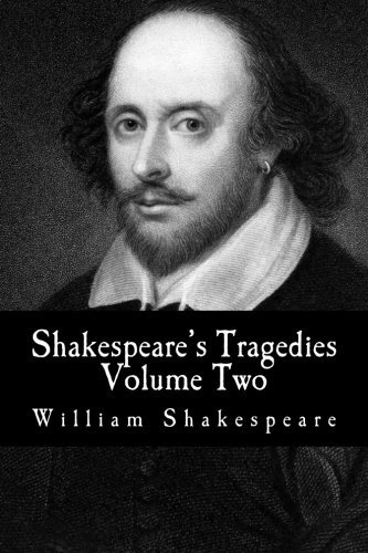 Shakespeare's Tragedies : Volume Two: (Julius Caesar, Antony and Cleopatra, Coriolanus, Titus Andronicus, Timon of Athens): Volume 4 ((Mockingbird Edition - The Complete Works of Shakespeare))