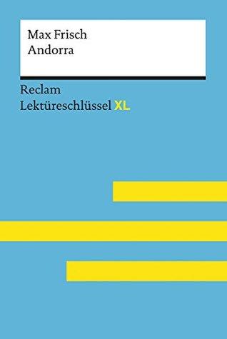 Andorra von Max Frisch: Lektüreschlüssel mit Inhaltsangabe, Interpretation, Prüfungsaufgaben mit Lösungen, Lernglossar. (Reclam Lektüreschlüssel XL): Reclam Lektüreschlüssel XL