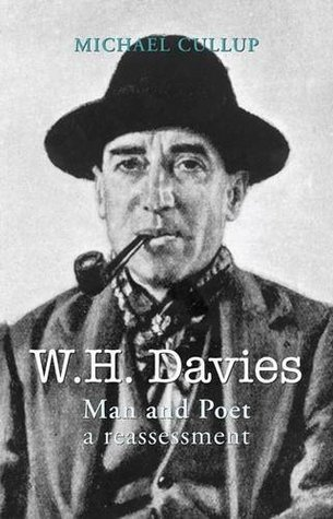 W.H. Davies: Man and Poet - A Reassessment