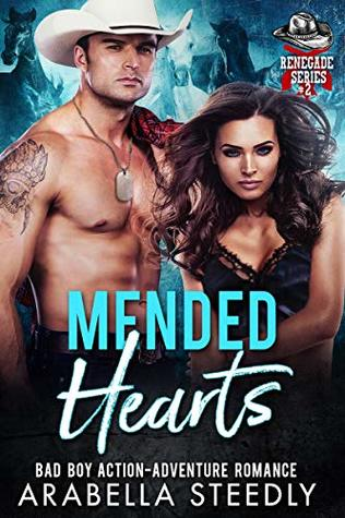 Mended Hearts: Bad Boy Action-Adventure Romance by Arabella