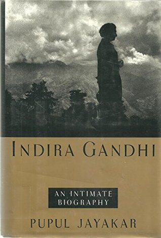 INDIRA GANDHI: An Intimate Biography