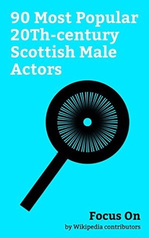 Focus On: 90 Most Popular 20Th-century Scottish Male Actors: James McAvoy, Sean Connery, Ewan McGregor, Gerard Butler, David Tennant, Richard Madden, Alan ... Peter Capaldi, Brian Cox (actor), etc.
