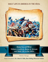 America at War: Military Conflicts, Home and Abroad, and Daily Life in the 1800s
