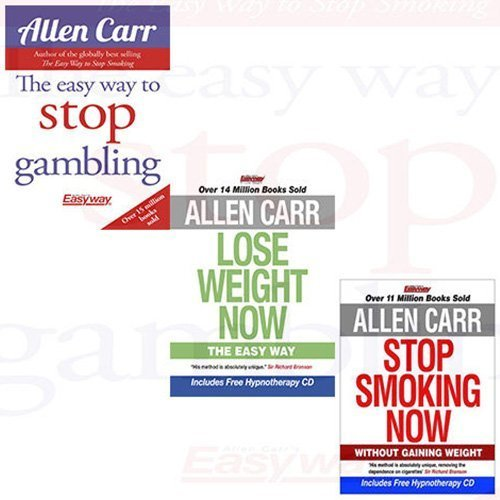 Allen Carr Collection 3 Books Bundle (The Easy Way to Stop Gambling: Take Control of Your Life, Lose Weight Now: The Easy Way, Stop Smoking Now)