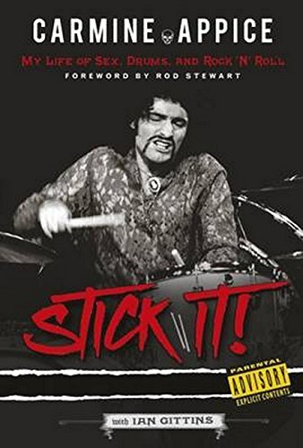 Carmine Appice: Stick It!: My Life of Sex, Drums and Rock 'n' Roll