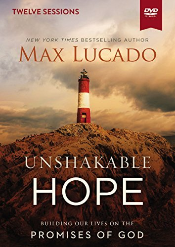 Unshakable Hope Video Study: Building Our Lives on the Promises of God