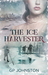 The Ice Harvester by G.P. Johnston