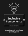 Inclusive Components — Accessible web interfaces, piece by piece