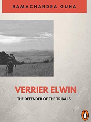 Verrier Elwin: The Defender of the Tribals