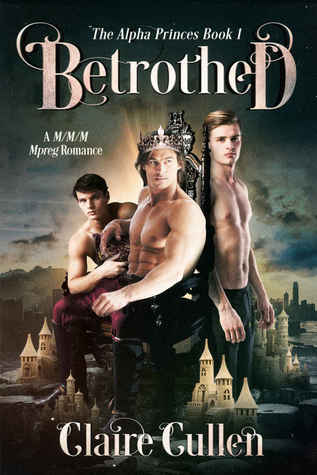 Betrothed (The Alpha Princes #1)