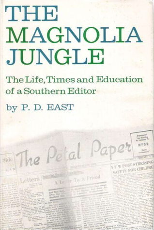 The Magnolia Jungle: The Life, Times, and Education of a Southern Editor