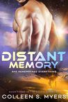 Distant Memory by Colleen S. Myers