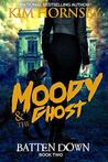 Moody & The Ghost: BATTEN DOWN: A Ghostly Mystery