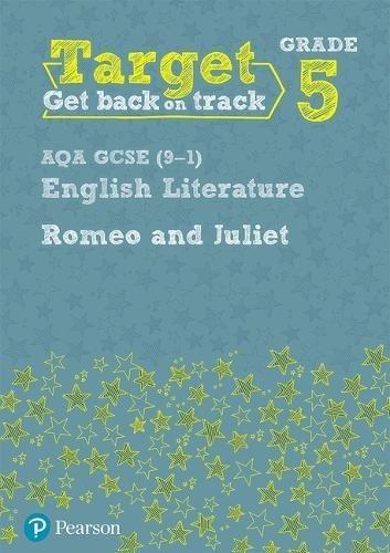 Target Grade 5 Romeo and Juliet AQA GCSE (9-1) Eng Lit Workbook (Intervention English)