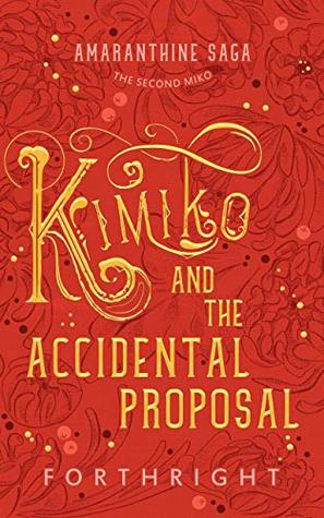 Kimiko and the Accidental Proposal (Amaranthine Saga, #2)