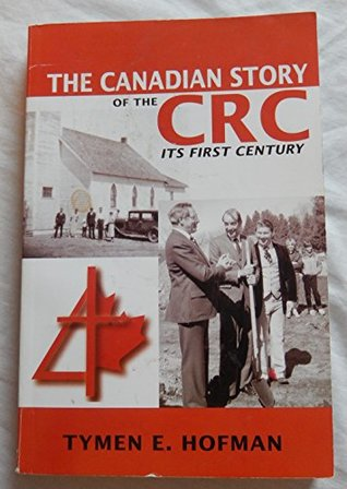 The Canadian Story of the CRC: Its First Century