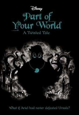 Part Of Your World A Twisted Tale By Liz Braswell