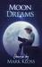 Moon Dreams by Mark Kloss