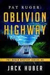 Oblivion Highway (Pat Ruger Mystery Series, #6)