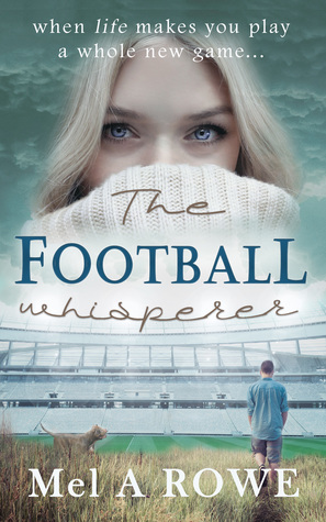 The Football Whisperer by Mel A.  Rowe