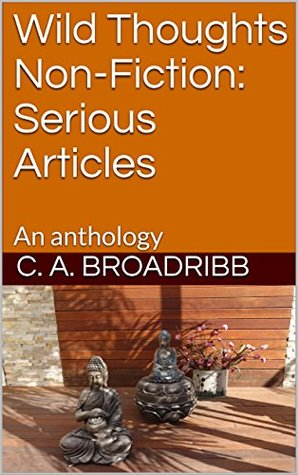 Wild Thoughts Non-Fiction: Serious Articles: An anthology